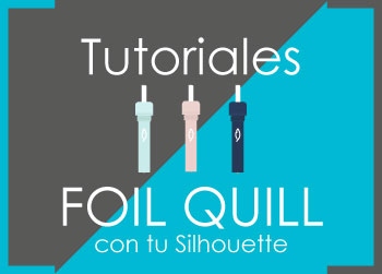 Info y Tutoriales Foil Quill